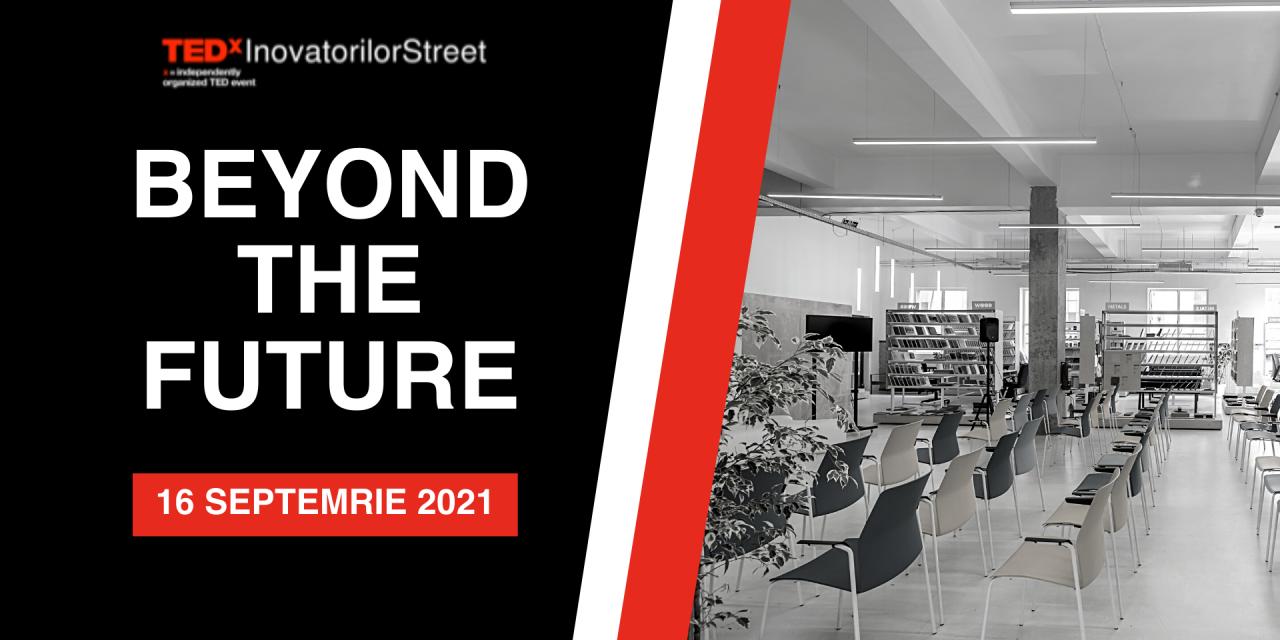 Beyond the Future, primul eveniment marca TEDxInovatorilorStreet